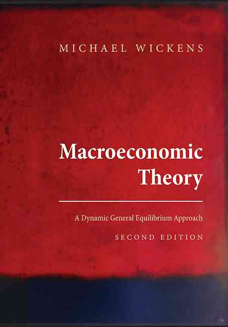 Macroeconomic Theory By Wickens, Michael