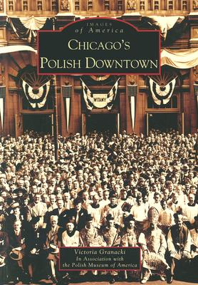 Chicago's Polish Downtown By Granacki, Victoria